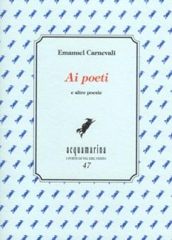 Ai poeti, Via del Vento edizioni, cura e traduzione di Elio Grasso